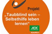 Taubblind sein - Selbsthilfe leben lernen - ein Projekt gefördert von der AOK