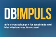 DB!mpuls - Infoveranstaltungen für taubblinde und hörsehbehinderte Menschen